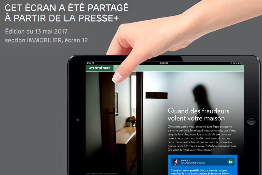 Article La Presse Plus : Quand les fraudeurs volent votre maison